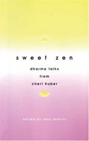 Sweet Zen : Dharma Talks from Cheri Huber