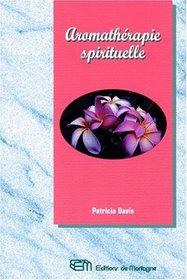 L'aromath�rapie spirituelle