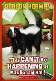 This Can't Be Happening at MacDonald Hall! (Macdonald Hall, Bk 1)