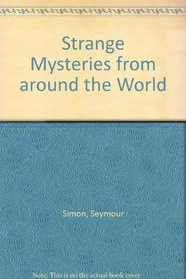 Strange Mysteries from Around the World --1997 publication.