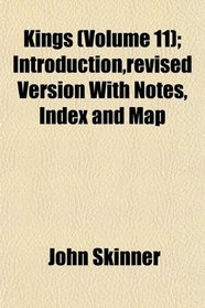 Kings (Volume 11); Introduction,revised Version With Notes, Index and Map