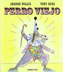 Perro viejo/ Old Dog (Spanish Edition)