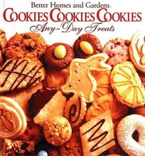 Better Homes and Gardens Cookies Cookies Cookies Any-Day Treats/Christmastime Treats