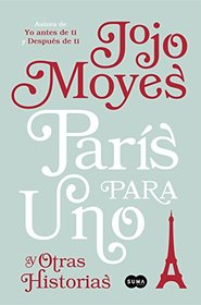 Paris para uno y otras historias (Paris for One and Other Stories) (Spanish Edition)