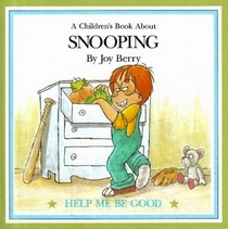 A Children's Book About Snooping (Help Me Be Good)