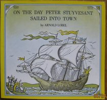 On the Day Peter Stuyvesant Sailed into Town