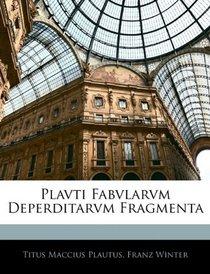 Plavti Fabvlarvm Deperditarvm Fragmenta (Latin Edition)
