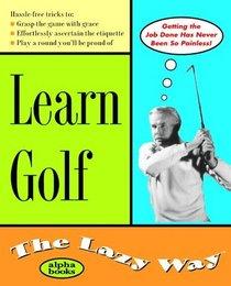 Learn Golf the Lazy Way (Lazy Way)