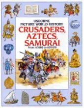 Crusaders Aztecs and Samurai (Picture World)