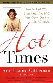 Hot Times : How to Eat Well, Live Healthy, and Feel Sexy During the Change