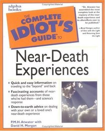 Complete Idiot's Guide to Near-Death Experiences