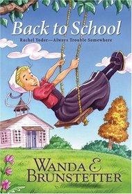 Back to School (Rachel Yoder: Always Trouble Somewhere, Bk 2)