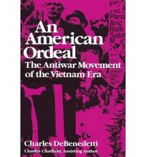 An American Ordeal: The Antiwar Movement of the Vietnam Era (Noyes Classical Studies)