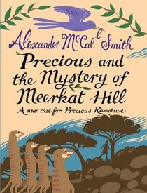 Precious and the Mystery of Meerkat Hill (Precious Ramotswe)