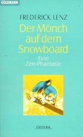 Der M�nch auf dem Snowboard. Eine Zen- Phantasie.