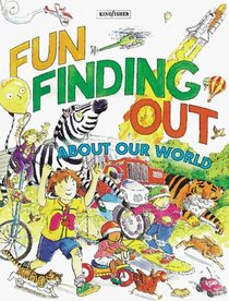 Fun Finding Out: About Our World (Fun Finding Out)