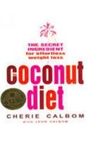 Coconut Diet, The: The Secret Ingredient for Effortless Weight Loss