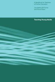 Teaching Young Adults: A Handbook for Teachers in Post-Compulsory Education