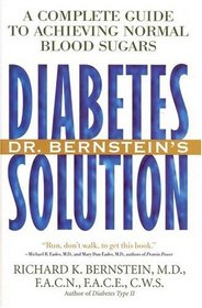 Dr. Bernstein's Diabetes Solution : A Complete Guide to Achieving Normal Blood Sugars