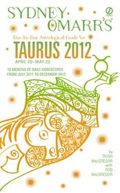 Sydney Omarr's Day-by-Day Astrological Guide for the Year 2012: Taurus (Sydney Omarr's Day By Day Astrological Guide for Taurus)