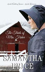 The Trials of Mrs. Fisher (Amish Wedding Season)