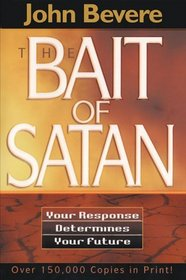 The Bait of Satan: Your Response Determines Your Future (Inner Strength Series)