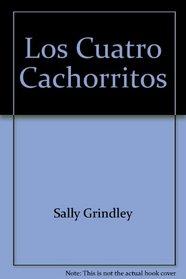 Los Cuatro Cachorritos (Spanish Edition)