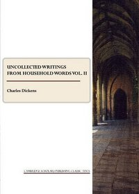 Uncollected Writings from Household Words vol. II