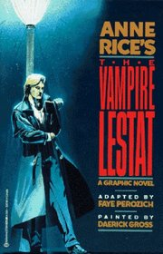 Anne Rice's The Vampire Lestat: The Graphic Novel