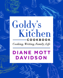 Goldy's Kitchen Cookbook: Cooking, Writing, Family Life