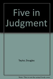 Five in Judgement.