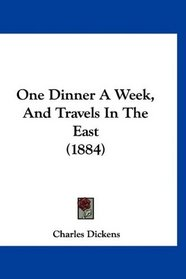 One Dinner A Week, And Travels In The East (1884)
