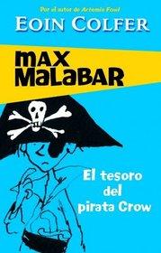 El tesoro del pirata Crow/ The Legend Of Captain Crow's Teeth (Max Malabar) (Spanish Edition)