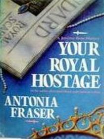 Your Royal Hostage