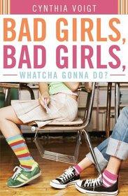 Bad Girls, Bad Girls, Whatcha Gonna Do? (Bad Girls)