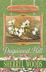Dogwood Hill: A Chesapeake Shores Novel