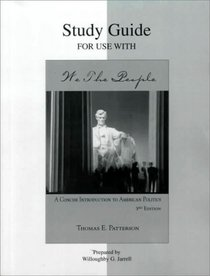 Study Guide for Use With We the People: A Concise Introduction to American Politics