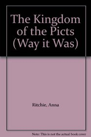 The Kingdom of the Picts (Way it Was)