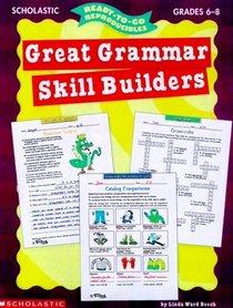 Ready-to-Go Reproducibles: Great Grammar Skill Builders (Grades 6-8)