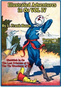 Illustrated Adventures in Oz Vol IV: Rinkitink in Oz, the Lost Princess of Oz, and the Tin Woodman of Oz