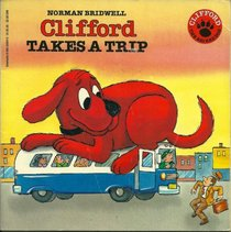 Clifford Takes a Trip (Clifford, the Big Red Dog)
