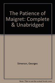 The Patience of Maigret (Inspector Maigret Mysteries)