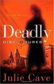 Deadly Disclosures (Dinah Harris, Bk 1)