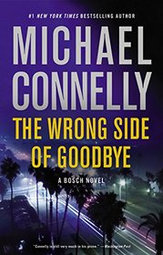 The Wrong Side of Goodbye (Harry Bosch, Bk 21)