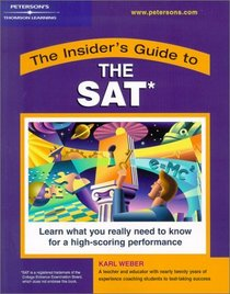 Peterson's the Insider's Guide to the Sat (Peterson's Insider's Guide to the SAT)