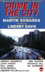 Crime in the City: The Official Anthology of the Crime Writers' Association