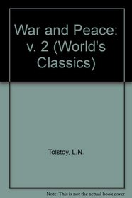 War and Peace: Volume 2 (The World's Classics)