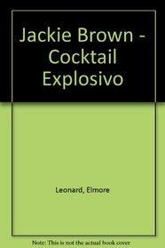 Jackie Brown - Cocktail Explosivo (Spanish Edition)