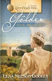 Love Finds You in Golden, New Mexico
