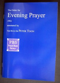 The Order for Evening Prayer Annotated by the Rev'd Dr Peter Toon